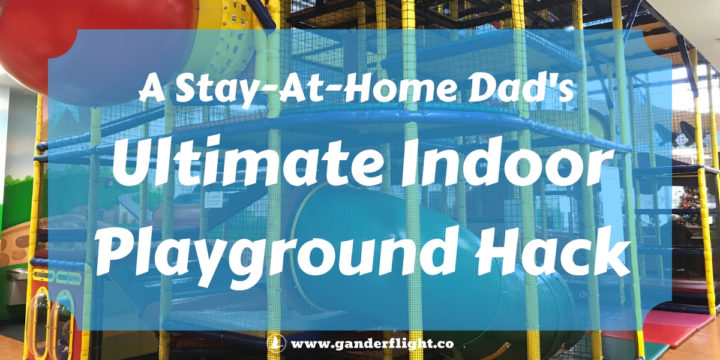 A Stay-at-Home Dad's Ultimate Hack for Indoor Playgrounds
