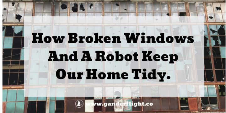 How Broken Windows And A Robot Keep Our Home Tidy.