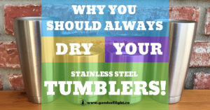 Want to keep your fantastic stainless steel tumbler looking shiny and bright? Read more to find out why you should always dry your stainless steel!