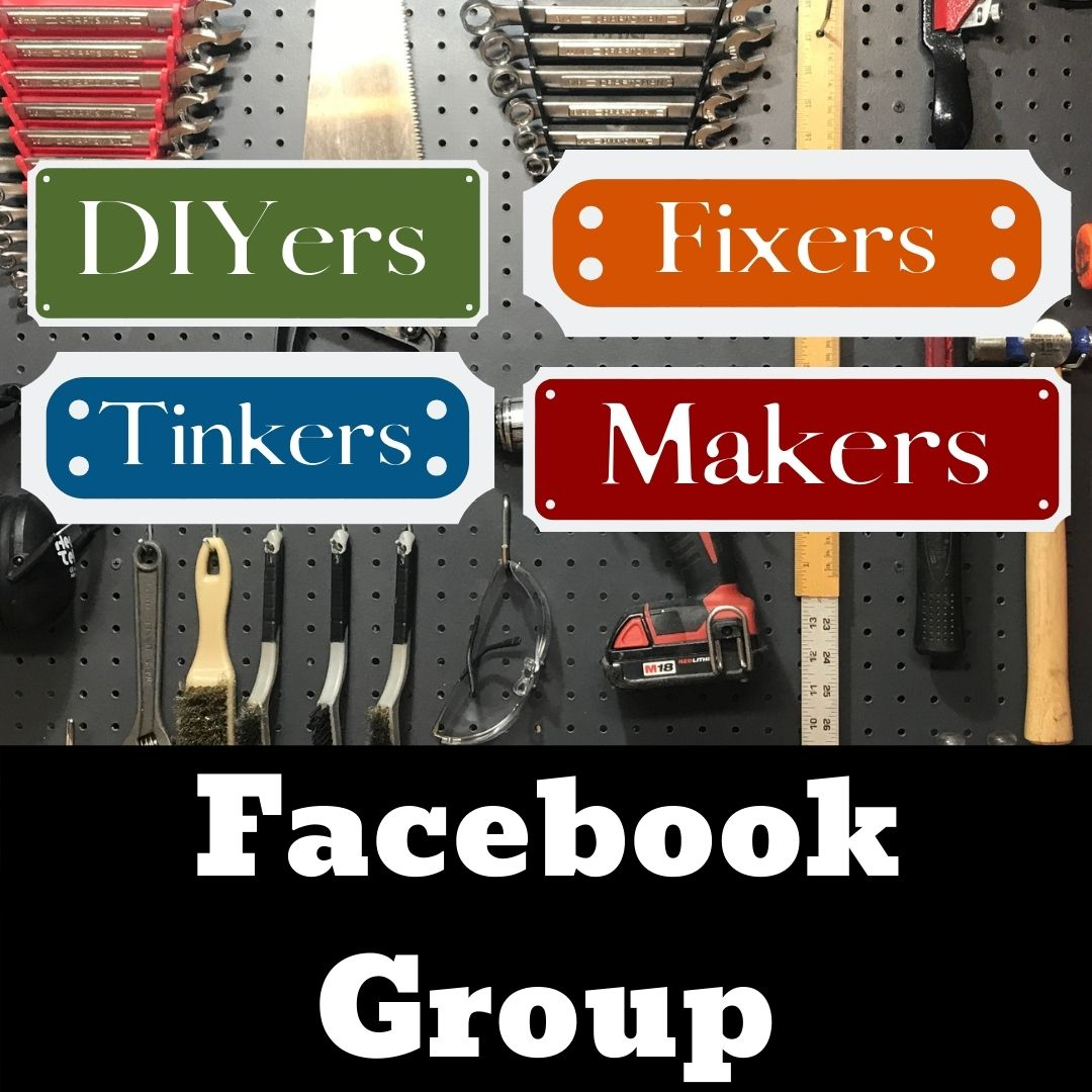 DIYers, Fixers, Tinkers & Makers! Facebook Group