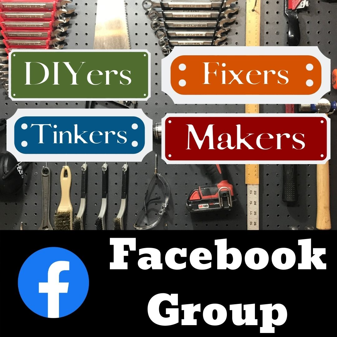 DIYers, Tinkers Fixers & Makers! Facebook Group